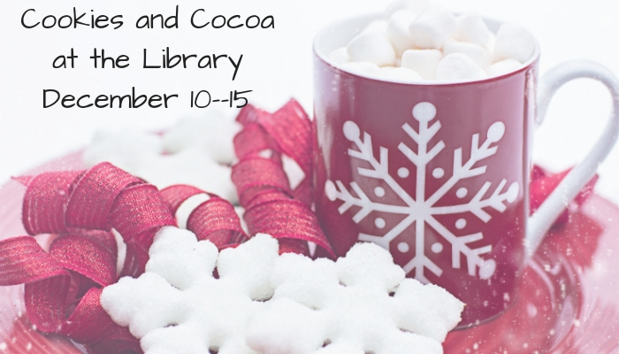 Cookies and Cocoa available all week, December 10-15.