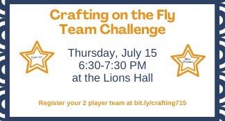 Crafting on the Fly Team Challenge Thursday, July 15