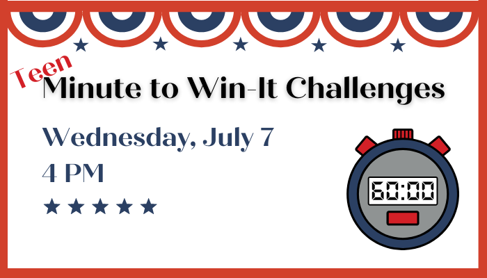 Teen Minute to Win-It Challenges Wednesday July 7