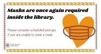 Masks are again required inside the library 8-2-21